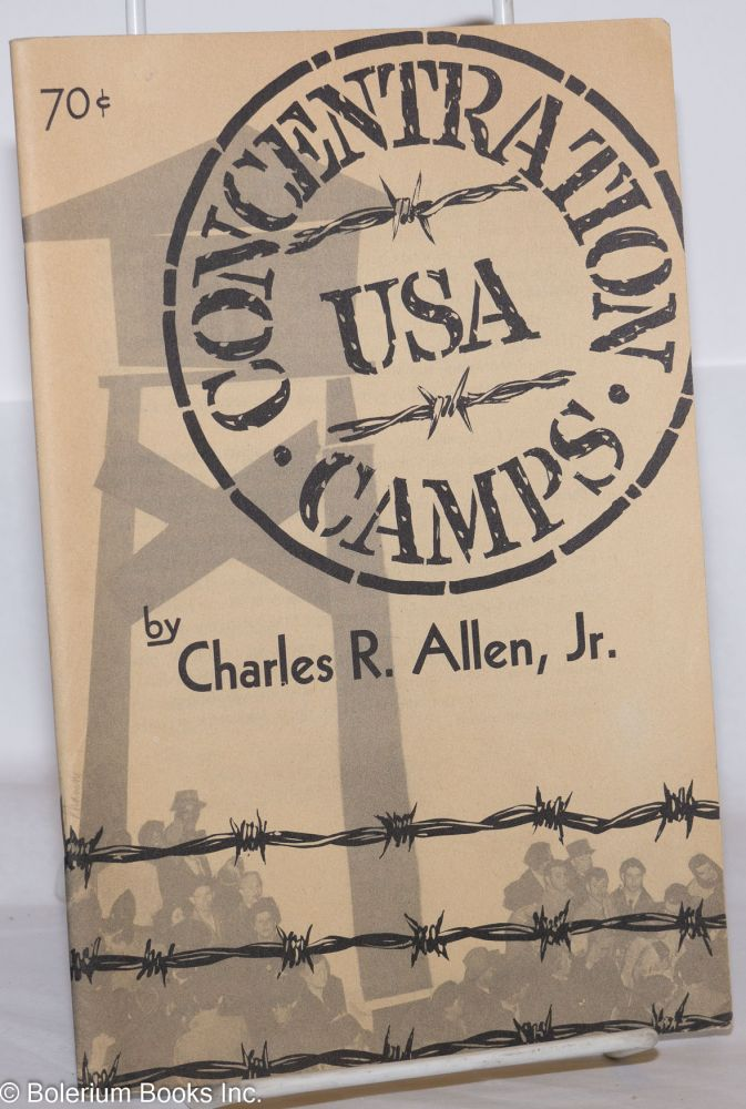 Concentration camps U.S.A. Charles R. Allen, Jr.