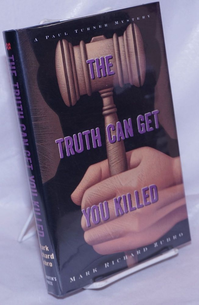 The truth can get you killed A Paul Turner mystery. Mark Richard Zubro.