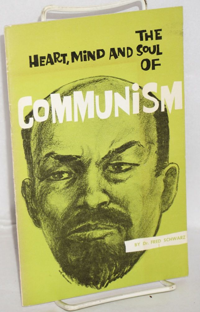 The Communist interpretation of peace. A companion booklet to The Heart, Mind and Soul of Communism and The Christian Answer to Communism. Fred Schwarz.