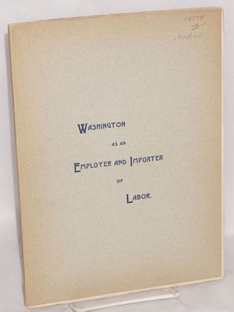 Washington as an employer and importer of labor. Worthington Chauncey Ford.