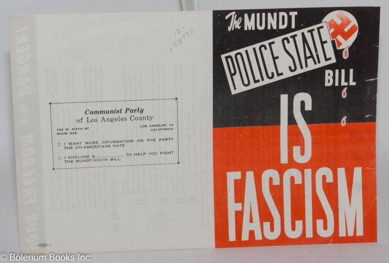 The Mundt Police State Bill is fascism. Communist Party of Los Angeles County.
