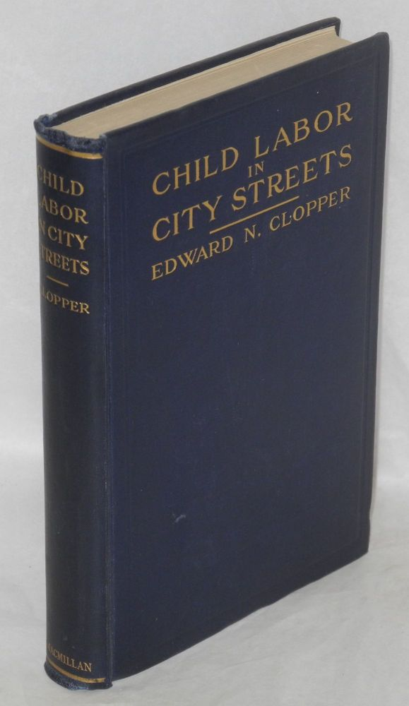 Child labor in city streets. Edward N. Clopper.