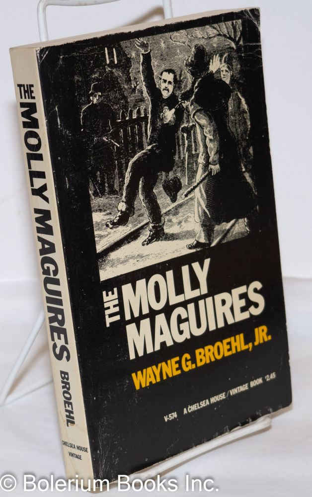 The Molly Maguires. Wayne G. Broehl, Jr.