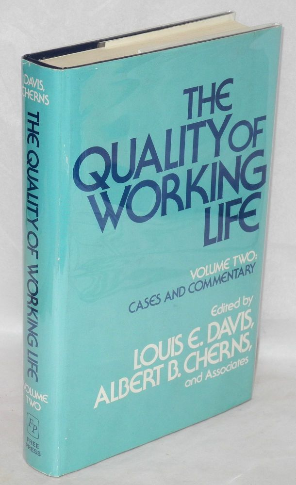 The quality of working life. Volume two: cases and commentary. Louis E. Davis, Albert B. Cherns.