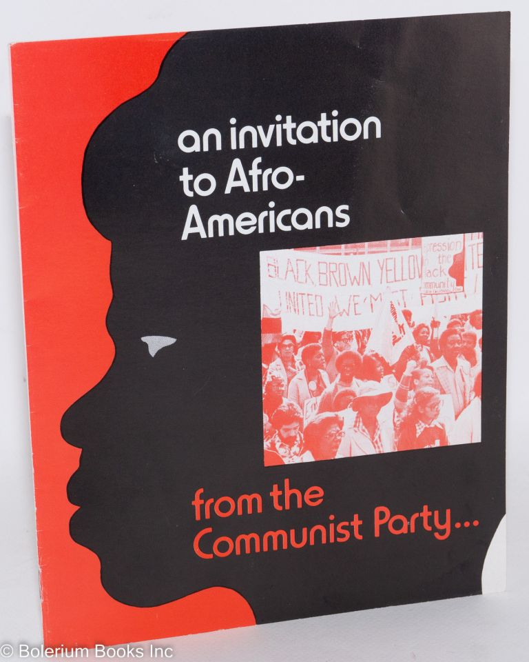 An invitation to Afro-Americans from the Communist Party. Communist Party.