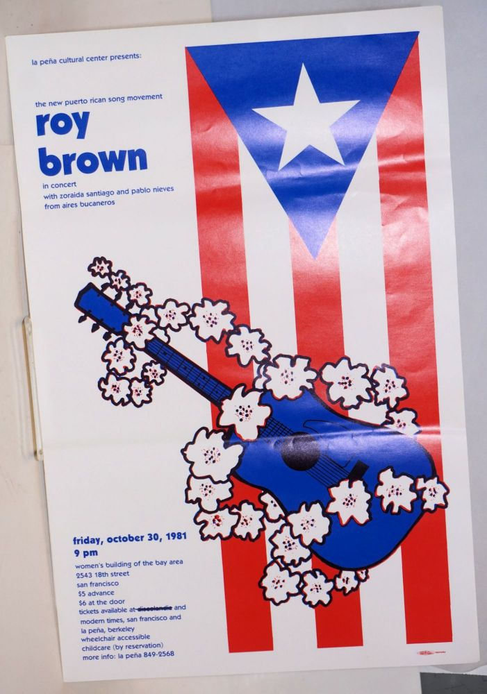 The new Puerto Rican song movement / Roy Brown in concert; with Zoraida Santiago and Pablo Nieves from Aires Bucaneros, Friday, October 30, 1981, 9 pm [small poster]. Roy Brown.