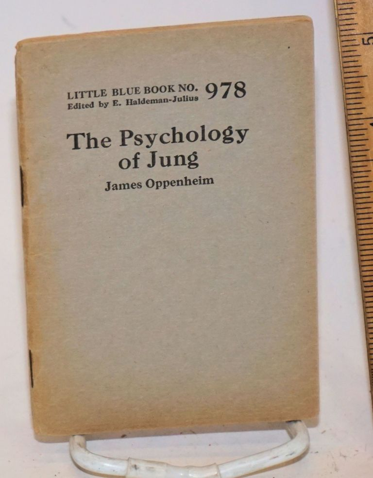 The psychology of Jung. James Oppenheim.