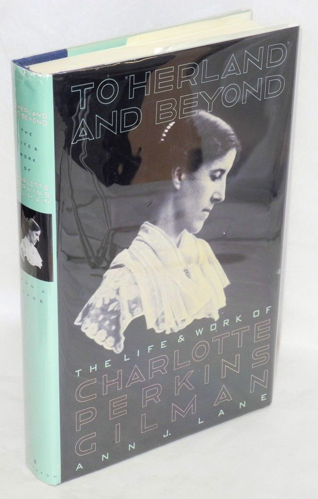 To Herland and beyond; the life and work of Charlotte Perkins Gilman. Ann J. Lane.