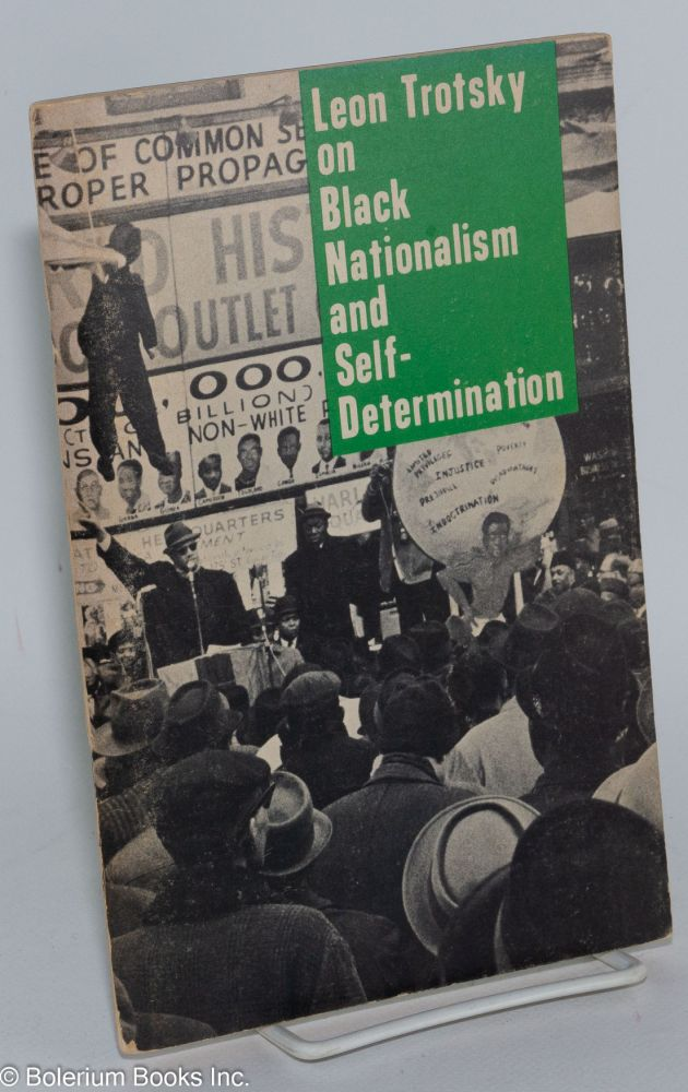 On black nationalism and self-determination. Edited with an introduction by George Breitman. Leon Trotsky.