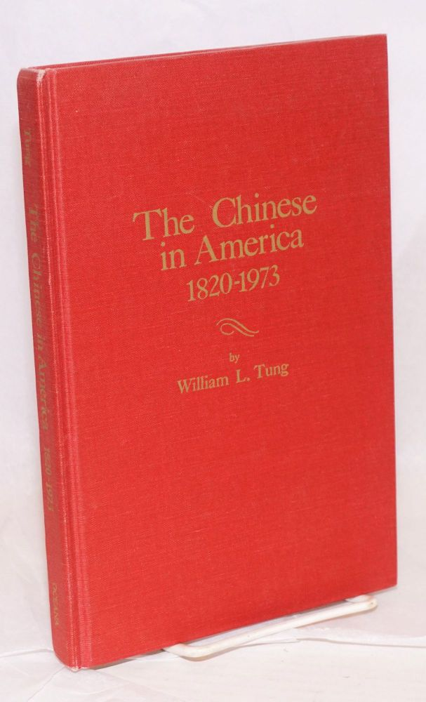 The Chinese in America; 1920-1973, a chronology & fact book. William L. Tung.