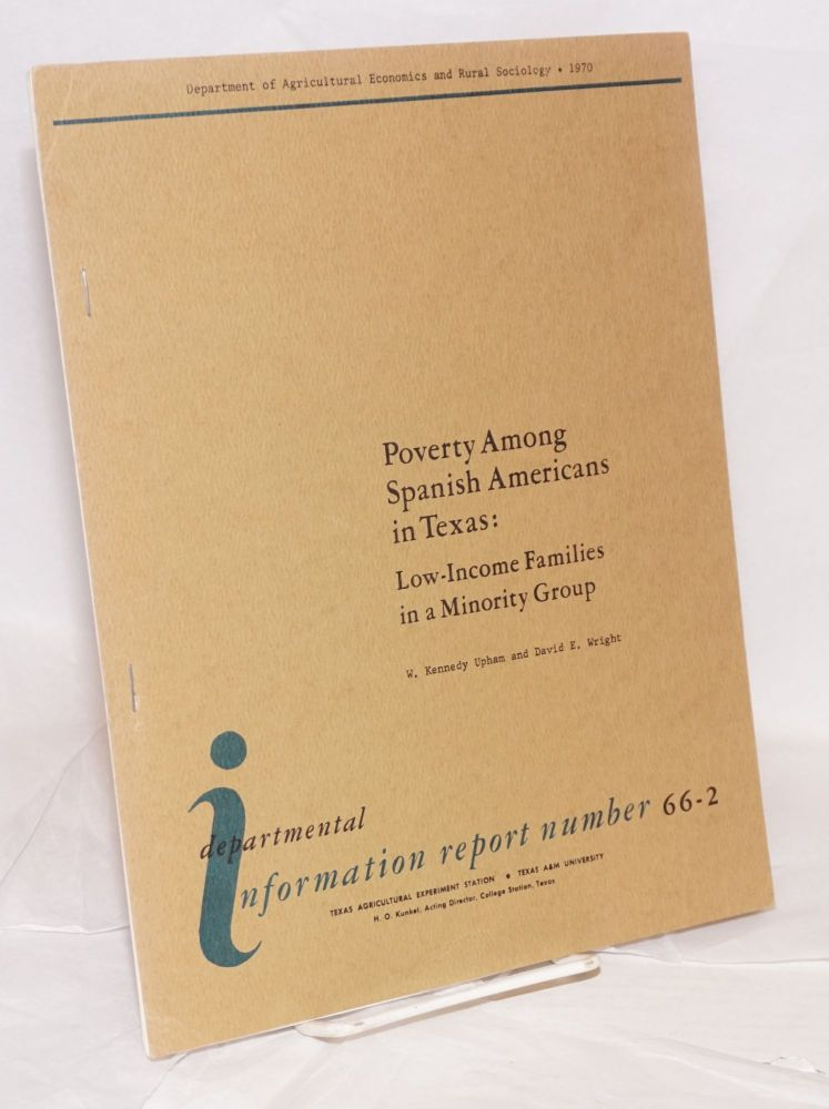 Poverty Among Spanish Americans in Texas: low-income families in a minority group. W. Kennedy Upham, David E. Wright.