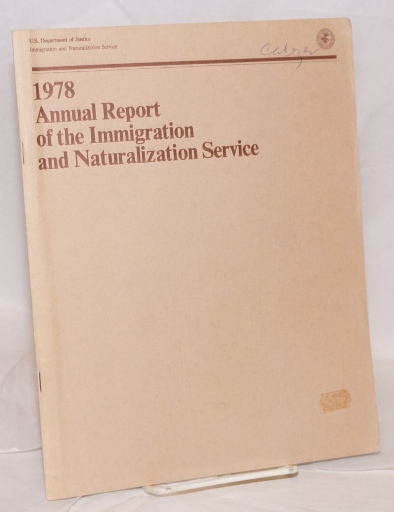 1978 annual report of the Immigration and Naturalization Service. United States. Department of Justice. Immigration, Naturalization Service.