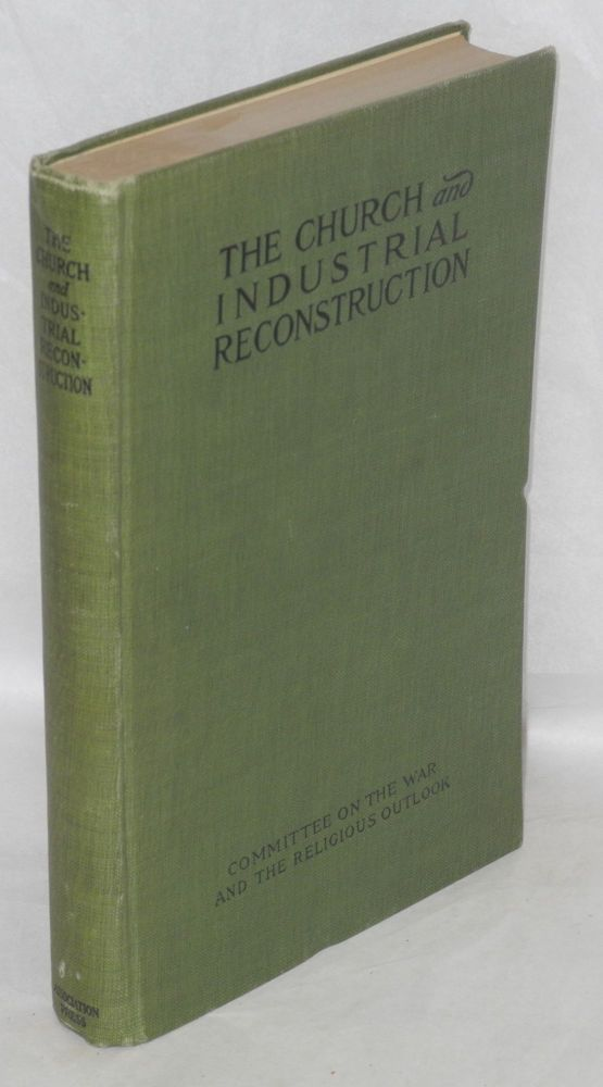 The church and industrial reconstruction. Committee on the War, the Religious Outlook.