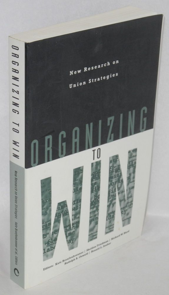 Organizing to win; new research on union strategies. Kate Bronfenbrenner, Rudolph A. Oswald, Richard W. Hurd, Sheldon Friedman, eds Ronald L. Seeber.