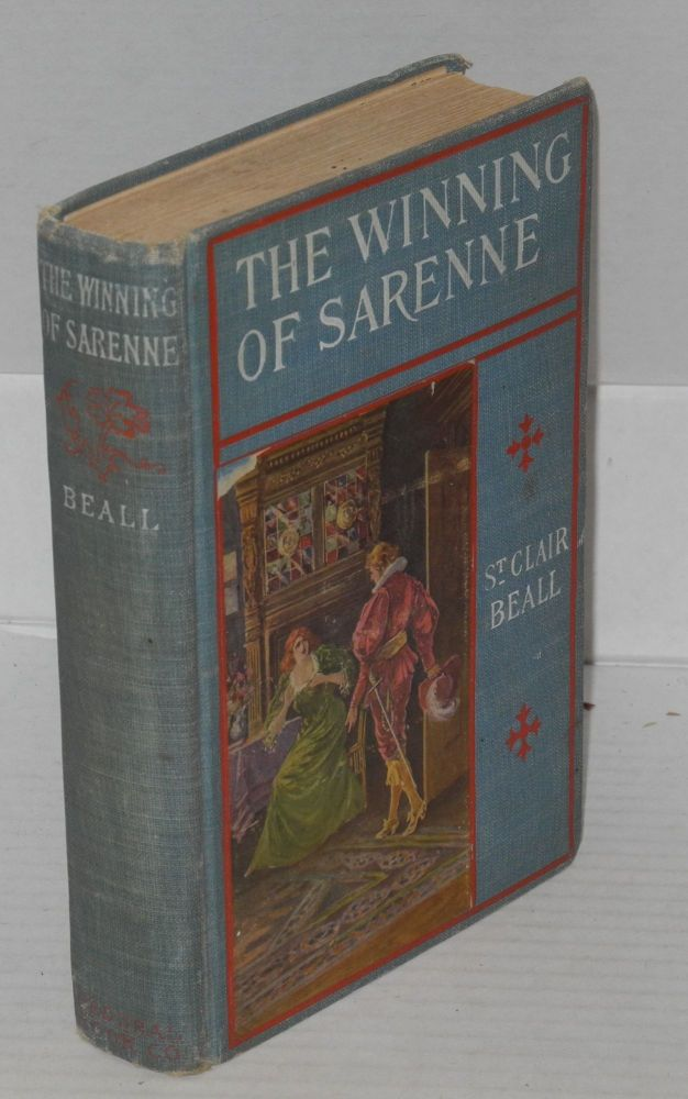 The winning of Sarenne. St. Clair Beall, Upton Sinclair, Louis F. Grant.