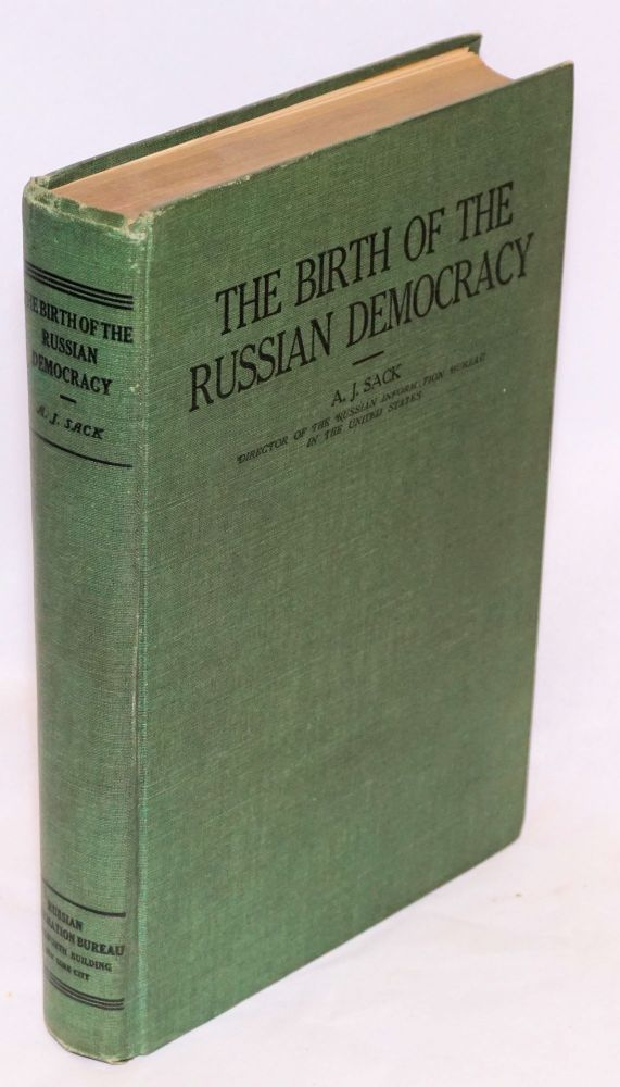 The birth of the Russian democracy. A. J. Sack.