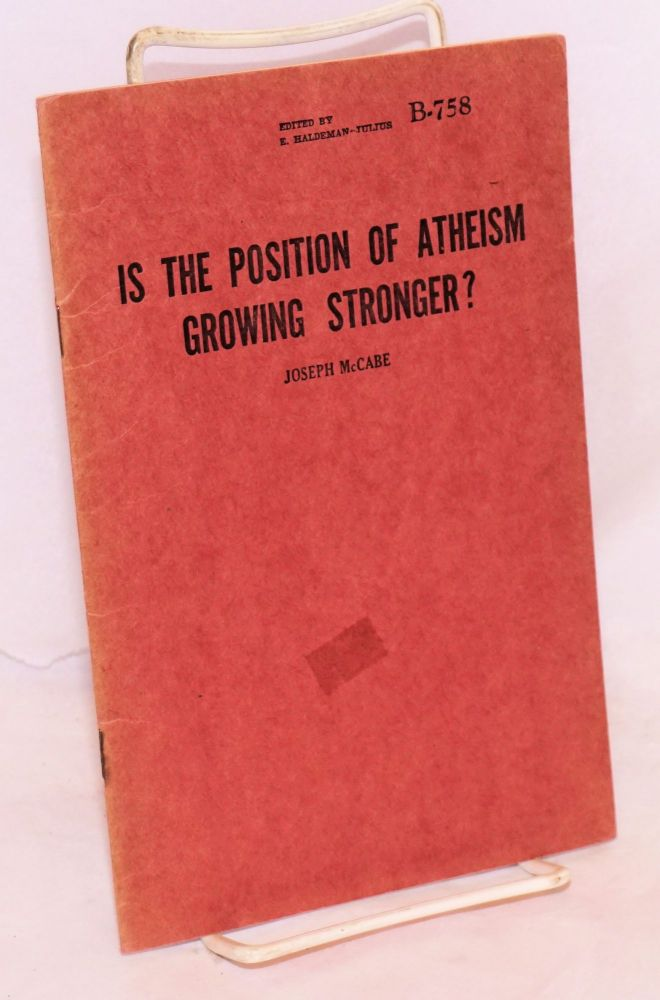 Is the position of atheism growing stronger? Joseph McCabe.