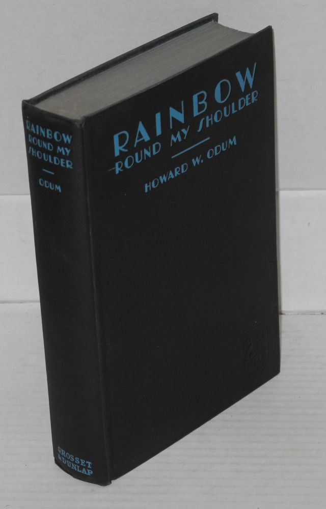 Rainbow round my shoulder; the blue trail of the black Ulysses, decorations by Harry Knight. Howard W. Odum.