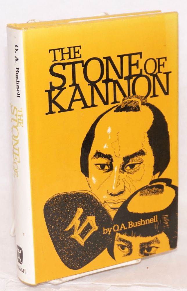 The stone of Kannon. O. A. Bushnell.