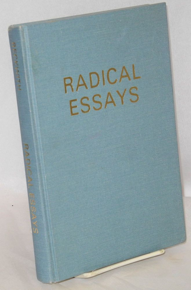 Radical essays; on social policy, religion and ethics. Burnham P. Beckwith.