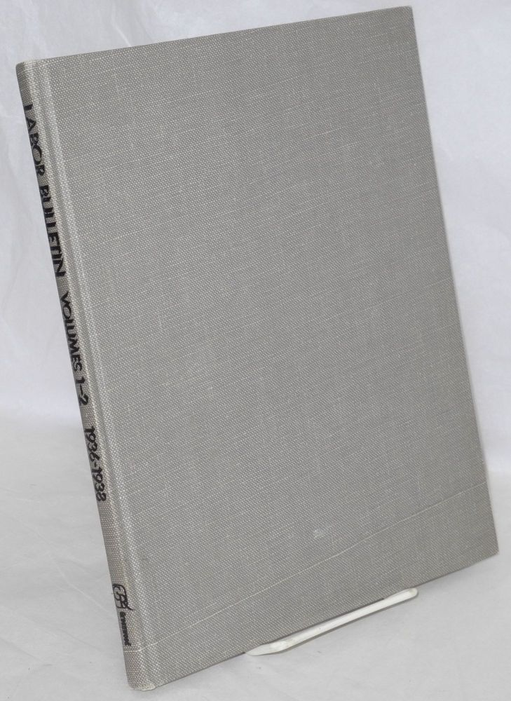 Labor bulletin, volumes 1-2, 1936-1938. Introduction to the Greenwood reprint by Joel Seidman