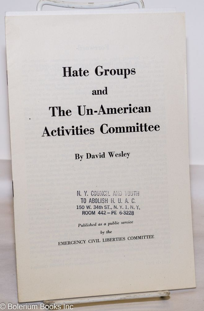 Hate groups and the Un-American Activities Committee. David Wesley.