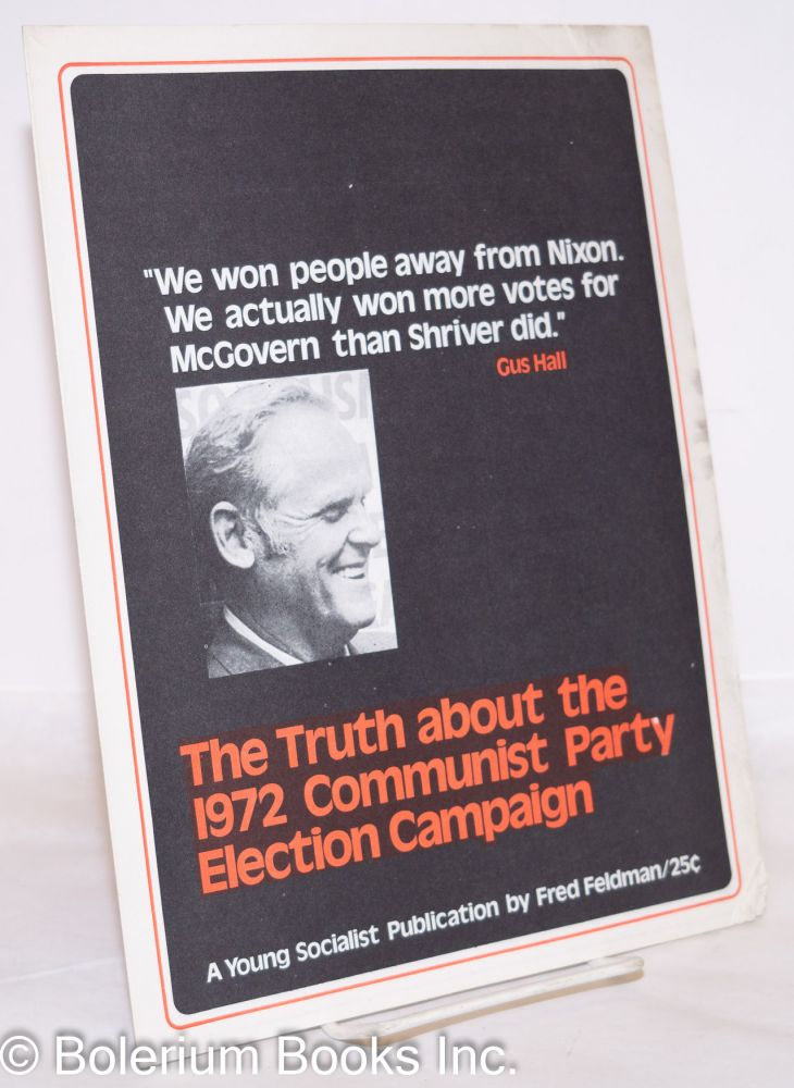 The truth about the 1972 Communist party election campaign. Fred Feldman.