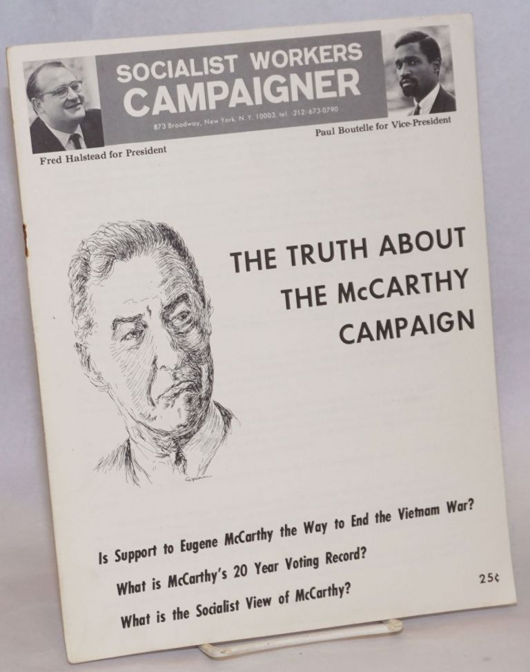 The truth about the McCarthy Campaign. Is support to Eugene McCarthy the way to end the Vietnam war? What is McCarthy's 20 year voting record? What is the socialist view of McCarthy? Socialist Workers Party.
