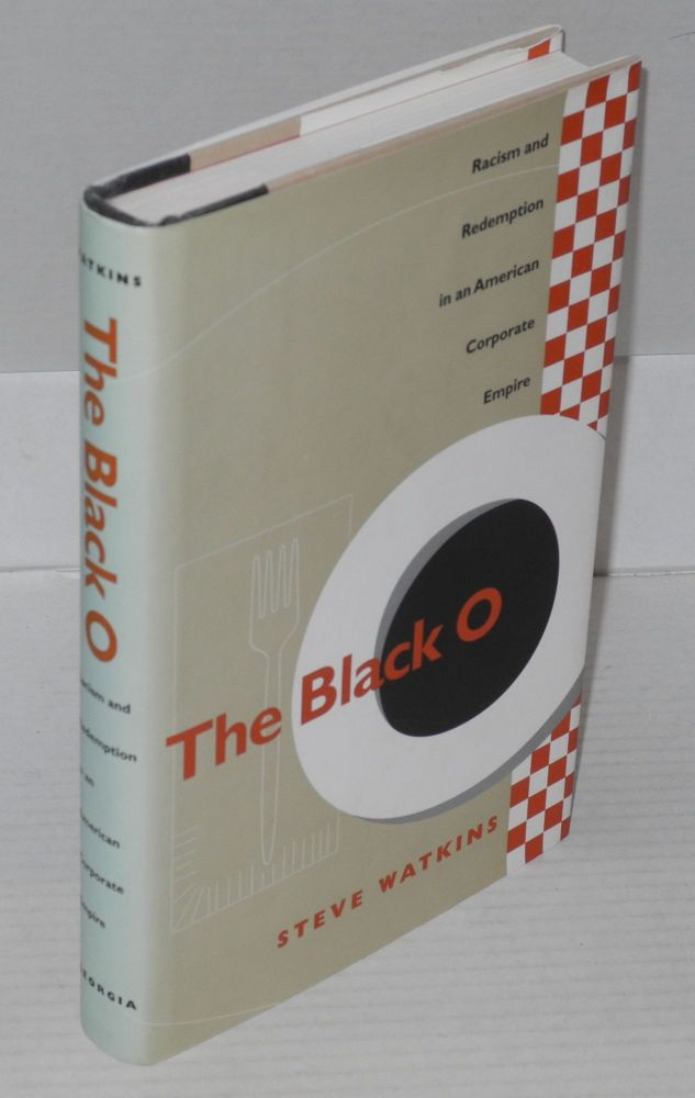 The black O; racism and redemption in an American corporate empire. Steve Watkins.