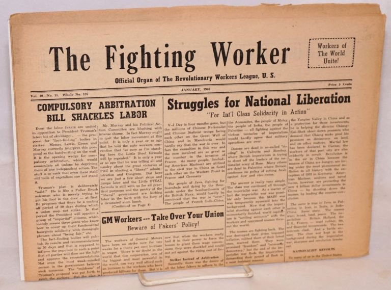The fighting worker, official organ of the Revolutionary Workers League, U.S. Vol. 10, no. 11, whole no. 137, January, 1946. Revolutionary Workers League.