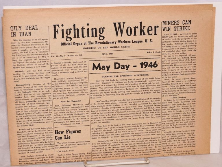 The fighting worker, official organ of the Revolutionary Workers League, U.S. Vol. 11 no. 9, whole no. 141, May, 1946. Revolutionary Workers League.