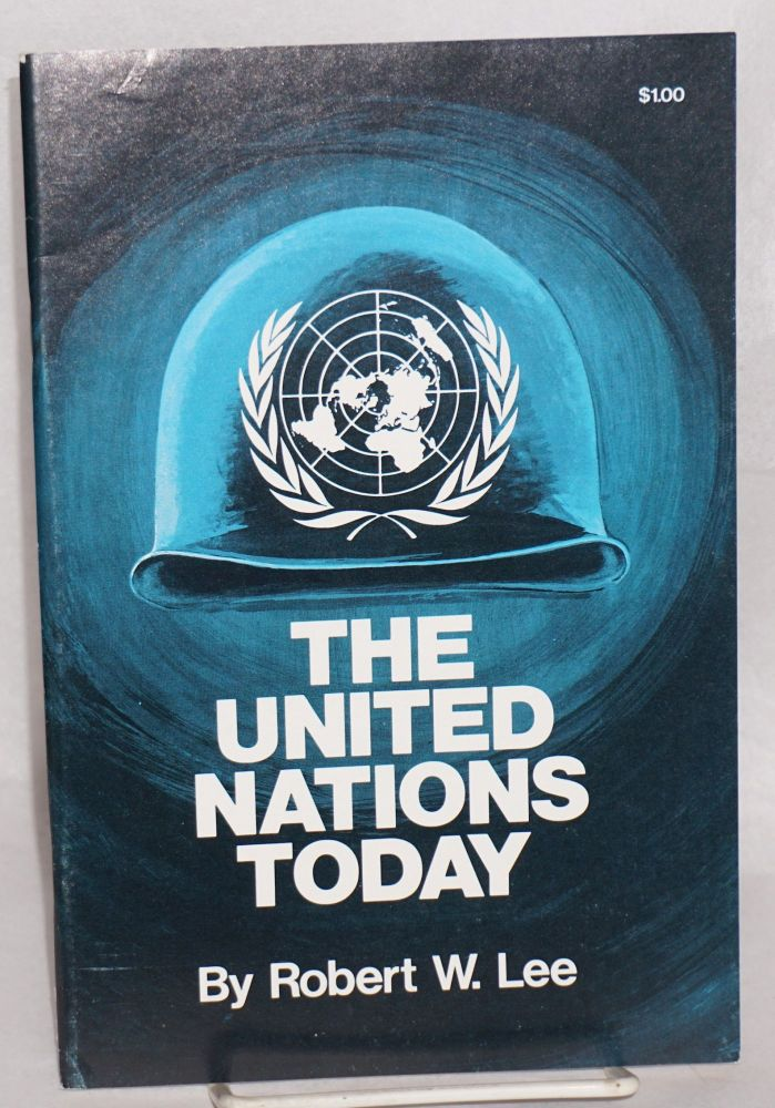 The United Nations today. Robert W. Lee.