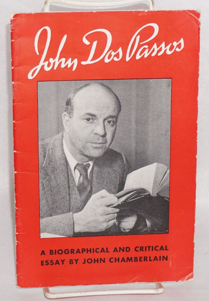"John Dos Passos; a biographical and critical essay. Enlarged from an article in ""The Saturday Review of Literature"" John Chamberlain."