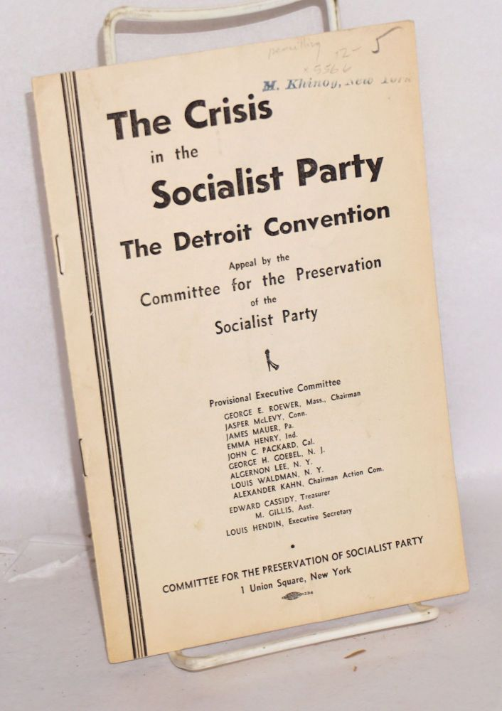The crisis in the Socialist Party; the Detroit convention, appeal by the Committee for the Preservation of the Socialist Party. Committee for the Preservation of the Socialist Party.
