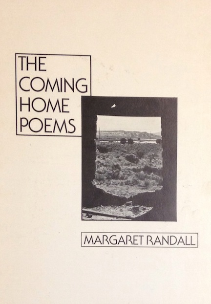The coming home poems. Margaret Randall.