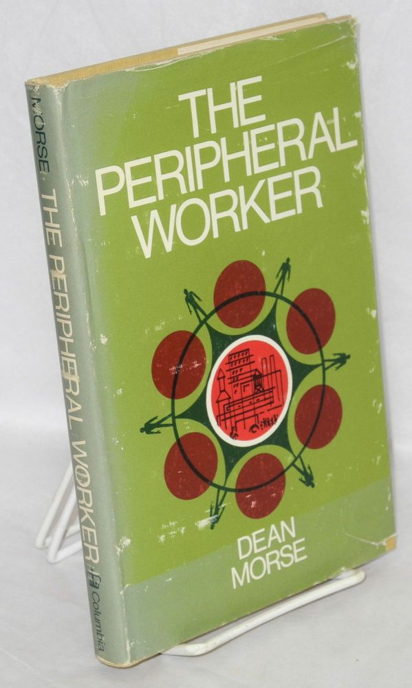 The peripheral worker. Dean Morse.