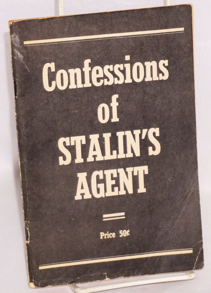 This is my story; confessions of Stalin's agent [sub-title from cover]. Kenneth Goff.