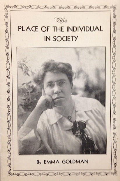 The place of the individual in society. Emma Goldman.