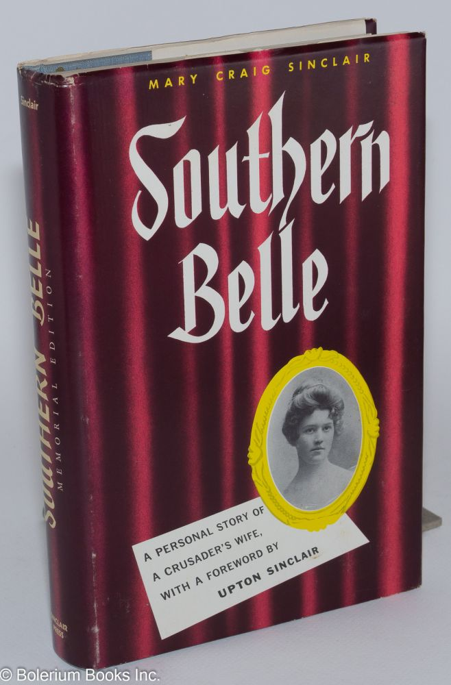 Southern Belle. With a foreword by Upton Sinclair. Memorial edition, with preface and additions. Mary Craig Sinclair.