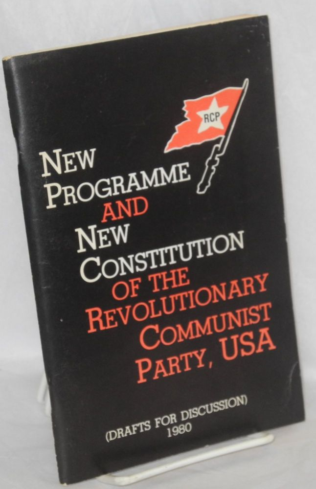 New programme and new constitution of the Revolutionary Communist Party, USA. (Drafts for discussion). USA Revolutionary Communist Party.