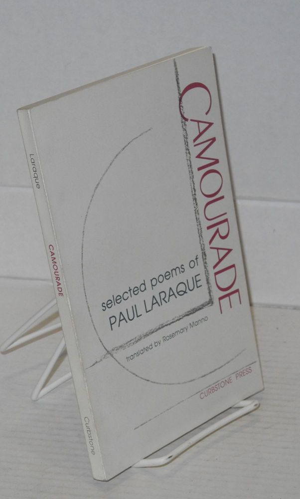 Camourade; selected poems, translated by Rosemary Manno. Paul Laraque.