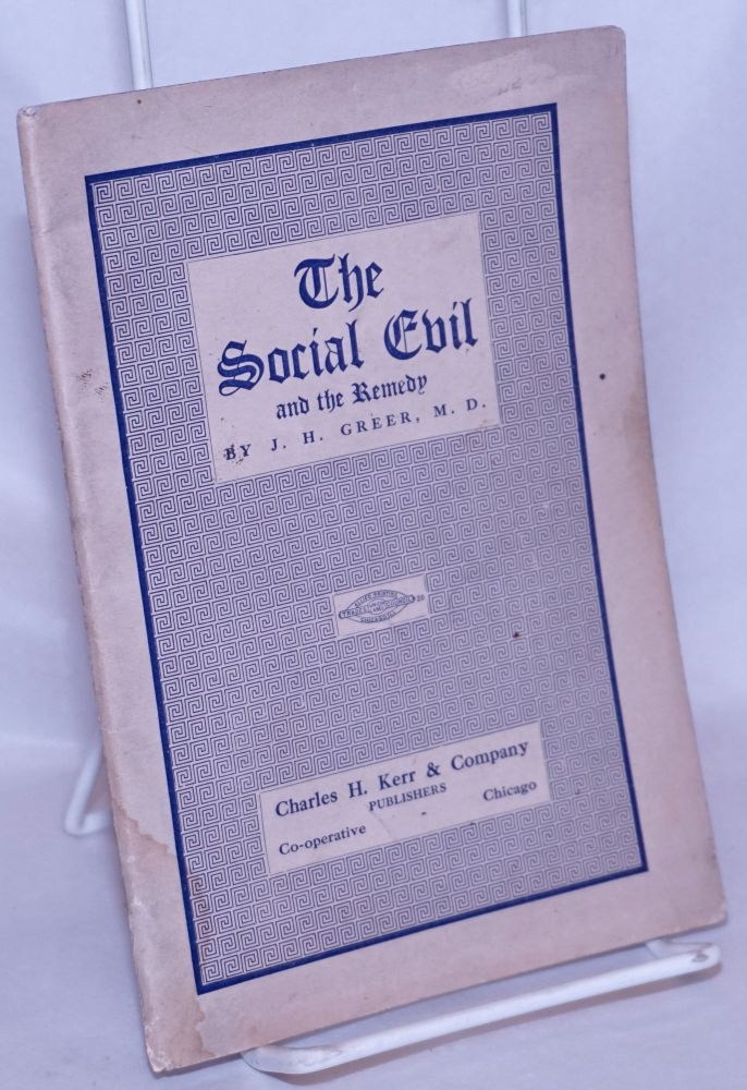 The social evil and the remedy. J. H. Greer.