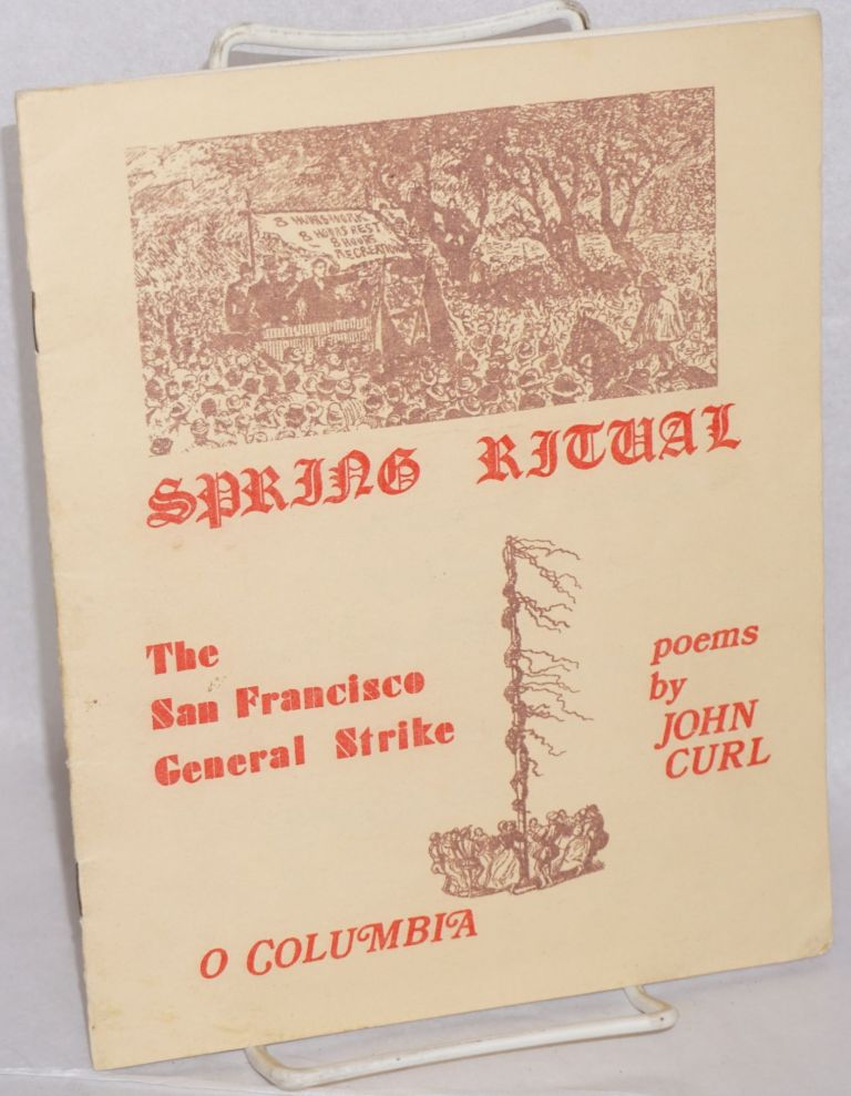 Spring ritual. The San Francisco General Strike. O Columbia, poems. John Curl.
