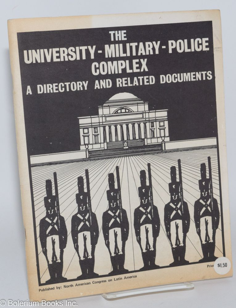 The University - military - police complex; a directory and related documents. Michael Klare, comp.