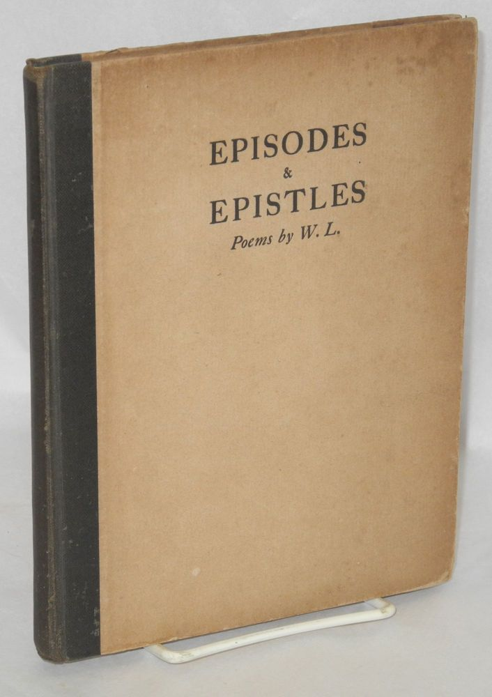 Episodes & epistles by W.L. Walter Lowenfels.