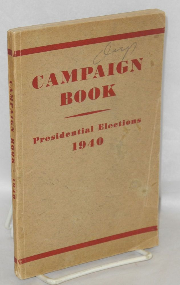 Campaign book; presidental elections, 1940. Communist Party.