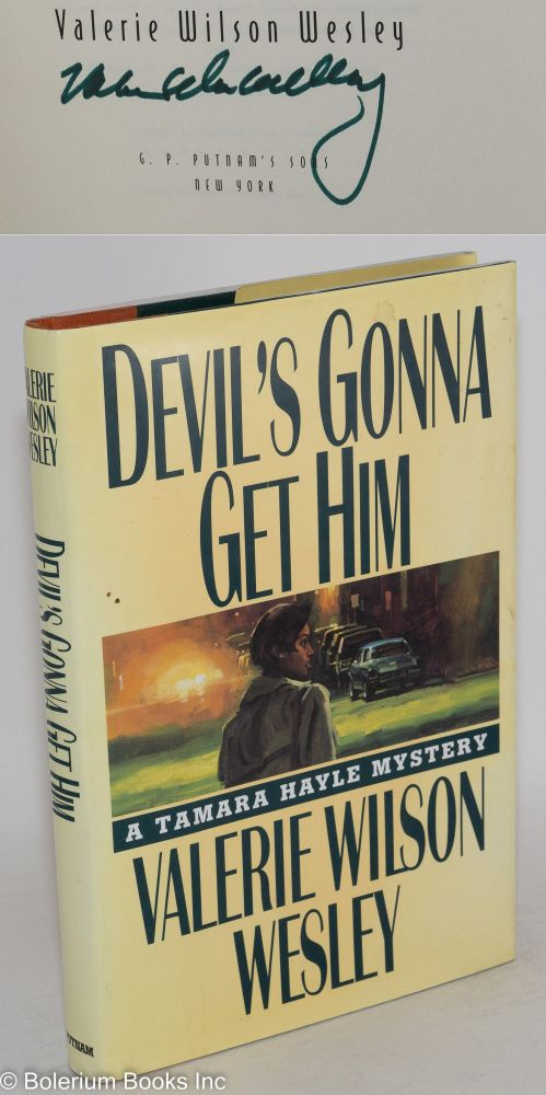 Devil's gonna get him. Valerie Wilson Wesley.