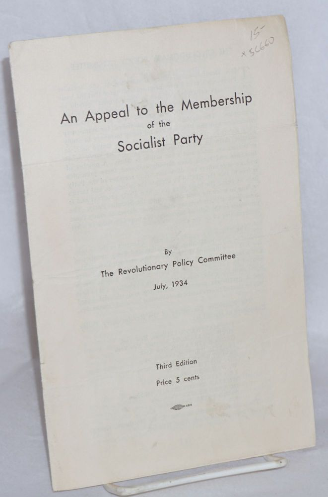 An appeal to the membership of the Socialist Party. Socialist Party. Revolutionary Policy Committee.