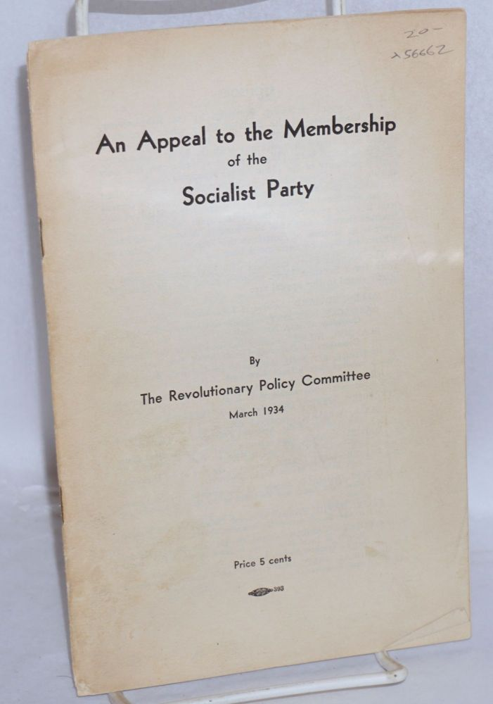 An appeal to the membership of the Socialist Party. March 1934. Socialist Party. Revolutionary Policy Committee.