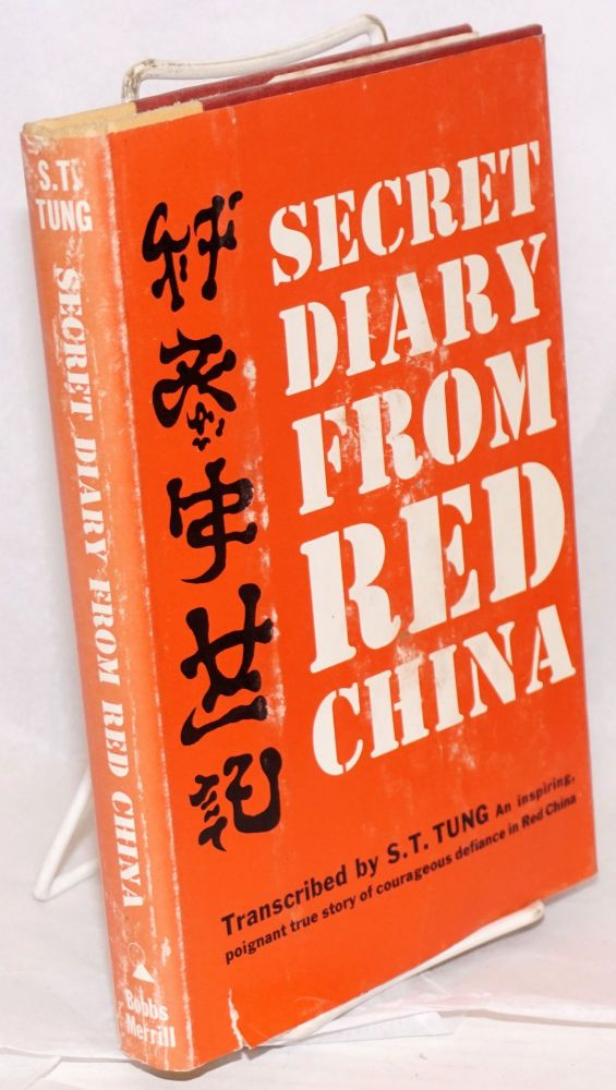Secret diary from Red China. S. T. Tung, transcriber.